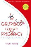 Girlfriends' Guide to Pregnancy 2nd 2007 9781416524724 Front Cover