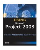 Using Microsoft Office Project 2003 1st 2004 Special  9780789730725 Front Cover
