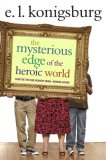 Mysterious Edge of the Heroic World 2007 9781416949725 Front Cover