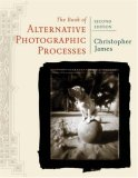 Book of Alternative Photographic Processes 2nd 2008 Revised 9781418073725 Front Cover
