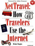 NetTravel How Travelers Use the Internet 1st 1997 9781565921726 Front Cover