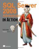 SQL Server 2008 Administration in Action 1st 2009 9781933988726 Front Cover