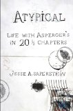 Atypical Life with Asperger's in 20 1/3 Chapters 2010 9780399535727 Front Cover