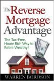 Reverse Mortgage Advantage The Tax-Free, House Rich Way to Retire Wealthy! 2006 9780071470728 Front Cover
