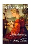 In Her Words Women's Writings in the History of Christian Thought 1994 9780687459728 Front Cover