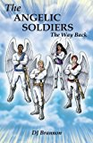 The Angelic Soldiers: The Way Back 2012 9781449759728 Front Cover