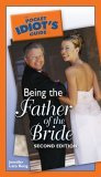 Pocket Idiot's Guide to Being the Father of the Bride 2nd 2006 9781592574728 Front Cover