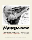 Herblock The Life and Work of the Great Political Cartoonist 1st 2009 9780393067729 Front Cover
