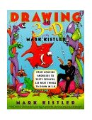 Drawing in 3-D with Mark Kistler From Amazing Androids to Zesty Zephyrs, 333 Neat Things to Draw in 3-D 1998 9780684833729 Front Cover