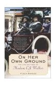 On Her Own Ground The Life and Times of Madam C. J. Walker 1st 2002 9780743431729 Front Cover