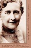 Dame Agatha's Shorts An Agatha Christie Short Story Companion 2009 9781933523729 Front Cover
