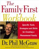 Family First Workbook Specific Tools, Strategies, and Skills for Creating a Phenomenal Family 2005 9780743280730 Front Cover