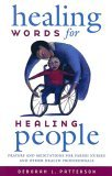 Healing Words for Healing People : Prayers and Meditations for Parish Nurses and Other Health Professionals 2005 9780829816730 Front Cover