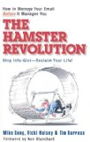 Hamster Revolution How to Manage Your Email Before It Manages You - Stop Info Glut - Reclaim Your Life! 2008 9781576755730 Front Cover