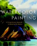 Watercolor Painting A Comprehensive Approach to Mastering the Medium 1st 2012 9780823006731 Front Cover