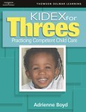 KIDEX for Three's Practicing Competent Child Care 1st 2005 9781418012731 Front Cover