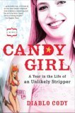 Candy Girl A Year in the Life of an Unlikely Stripper 1st 2006 9781592402731 Front Cover