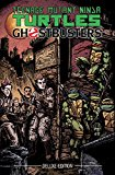 Teenage Mutant Ninja Turtles/Ghostbusters Deluxe Edition 2017 9781631408731 Front Cover