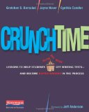 Crunchtime Lessons to Help Students Blow the Roof off Writing Tests--And Become Better Writers in the Process 2009 9780325026732 Front Cover