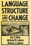 Language, Structure, and Change Frameworks of Meaning in Psychotherapy 1980 9780393333732 Front Cover