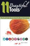 11 Beautiful Tools The Social Media Success Guide for Beauty Professionals 2013 9780615828732 Front Cover