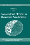 Computational Methods in Hypersonic Aerodynamics 1992 9780792316732 Front Cover