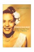If You Can't Be Free, Be a Mystery In Search of Billie Holiday 2002 9780345449733 Front Cover