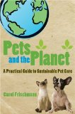 Pets and the Planet A Practical Guide to Sustainable Pet Care 2009 9780470275733 Front Cover