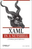 XAML in a Nutshell A Desktop Quick Reference 2006 9780596526733 Front Cover