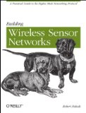 Building Wireless Sensor Networks With ZigBee, XBee, Arduino, and Processing 1st 2011 9780596807733 Front Cover