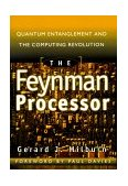 Feynman Processor Quantum Entanglement and the Computing Revolution 1999 9780738201733 Front Cover