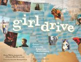 Girldrive Criss-Crossing America, Redefining Feminism 2009 9781580052733 Front Cover