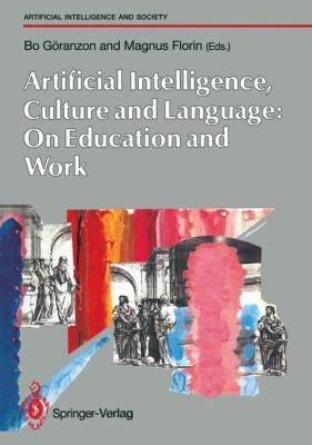 Artificial Intelligence, Culture and Language - On Education and Work 1990 9783540195733 Front Cover