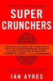 Super Crunchers Why Thinking-by-Numbers Is the New Way to Be Smart 2008 9780553384734 Front Cover