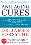 Anti-Aging Cures Life Changing Secrets to Reverse the Effects of Aging 2012 9780984430734 Front Cover