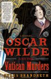 Oscar Wilde and the Vatican Murders A Mystery 2012 9781439153734 Front Cover