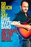 So Much to Say Dave Matthews Band - 20 Years on the Road 2011 9781439182734 Front Cover