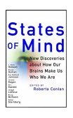 States of Mind New Discoveries about How Our Brains Make Us Who We Are 1st 2001 9780471399735 Front Cover