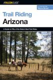 Trail Riding Arizona 2006 9780762730735 Front Cover