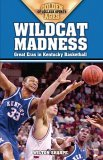 Wildcat Madness Great Eras in Kentucky Basketball 2005 9781581824735 Front Cover