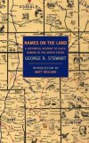 Names on the Land A Historical Account of Place-Naming in the United States 1st 2008 9781590172735 Front Cover