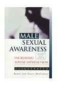 Male Sexual Awareness Increasing Sexual Satisfaction 1998 9780786704736 Front Cover