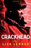 Crackhead A Novel 2012 9781451661736 Front Cover
