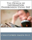 Design of Information Dashboards Using SAS 2010 9781456301736 Front Cover
