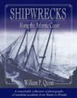 Shipwrecks along the Atlantic Coast A Remarkable Collection of Photographs of Maritime Accidents from Maine to Florida 2004 9781889833736 Front Cover