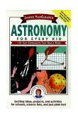 Janice VanCleave's Astronomy for Every Kid 101 Easy Experiments That Really Work 1991 9780471535737 Front Cover