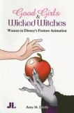 Good Girls and Wicked Witches Changing Representations of Women in Disney's Feature Animation, 1937-2001 2007 9780861966738 Front Cover