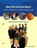 Does This Line Ever Move? Everyday Applications of Operations Research 1st 2004 9781559536738 Front Cover