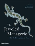 Jeweled Menagerie The World of Animals in Gems 2007 9780500286739 Front Cover