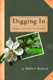 Digging In Tending to Life in Your Own Backyard 2007 9781400071739 Front Cover